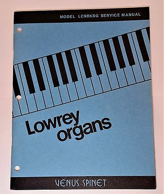 Original Lowrey Service Manual - Model LC98KSG Venus Spinet Organ