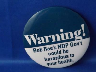 Bob Rae Ndp Government Hazard To Our Health Canada Election Campaign Button