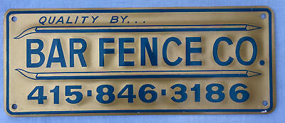 Vintage Quality by BAR FENCE CO Advertising SIGN New Old Stock NOS