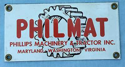 Vintage PHILMAT Phillips Machinery & Tractor Advertising PORCELAIN SIGN MD VA WA