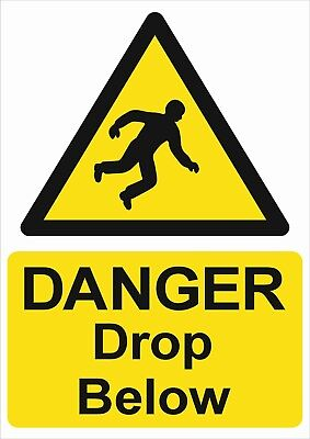 Danger Drop Below A5/A4/A3 Sticker Or Foamex Health & Safety Signs -Weatherproof