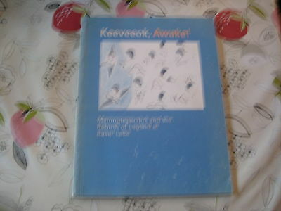 Keeveeok Awake Mamnguqsualuk & The Rebirth Of Legend  Bakes Lake Catalogue Book
