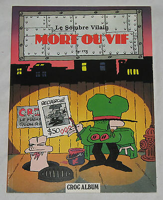 Le Sombre Vilain Mort ou vif ZYX CROC ALBUM DE COLLECTION 1981 RARE