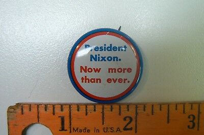 Nixon Campaign Pin / Now more than ever.