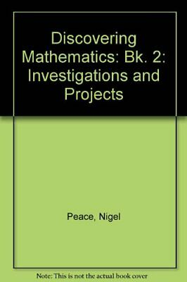 Discovering Mathematics: Bk. 2: Investigations and Projects,Nigel Peace