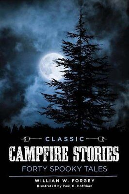 Classic Campfire Stories: Fortypb-William W. M. FORGEY
