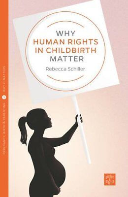 Pinter and Martin Why It Matters: Why Human Rights in Childbirth Matter-Rebecca