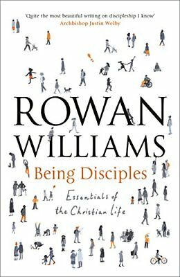Being Disciples: Essentials of the Christian life-Rowan Williams