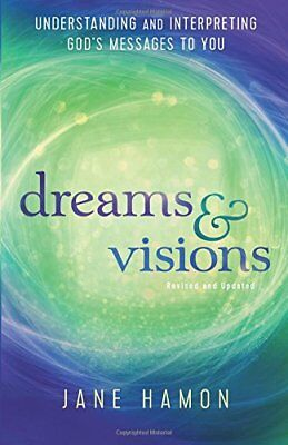 Dreams and Visions: Understanding and Interpreting God's Messages to You-Jane Ha