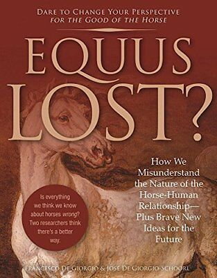Equus Lost?: How We Misunderstand the Nature of the Horse-Human Relationship--Pl