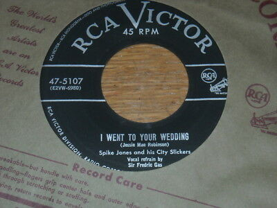 45 Record,  Spike Jones.  I Went To Your Wedding  /  Never Work There Anymore.