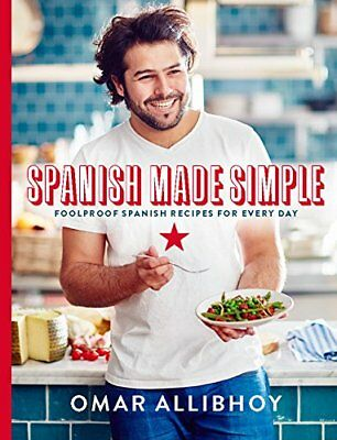 Spanish Made Simple: Foolproof Spanish Recipes for Every Day-Omar Allibhoy
