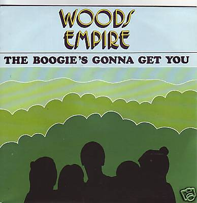 """""""7"""" - WOODS EMPIRE - The Boogie`s gonna get you - MINT"""