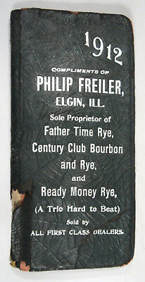 1912 Memo Book - Calendar  Philip Freiler Liquor Merchant,  Elgin Illinois