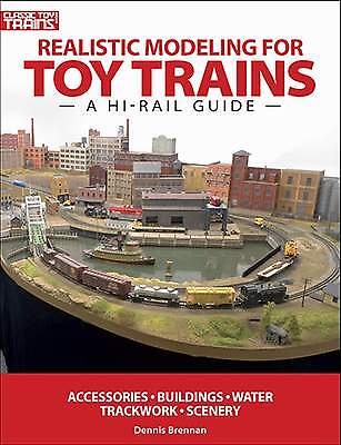 Kalmbach Book Realistic Modeling For Toy Trains -- A Hi-Rail Guide --