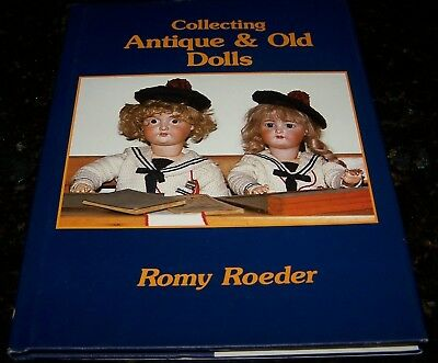 Collecting Antique & Old Dolls - Romy Roeder