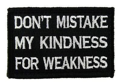 My Kindness For Weakness Army Morale Tactical  Hook Patch  Sh   658