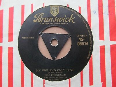 Ella Fitzgerald - My One And Only Love. 1956 Brunswick Gold Text Tri-Centre 45