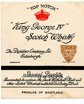 1920s DISTILLERS COMPANY, EDINBURGH SCOTLAND KING GEORGE IV SCOTCH WHISKEY LABEL