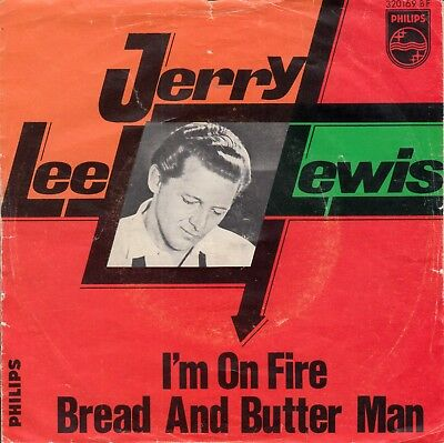 """7""""-  Jerry Lee Lewis =  I'm On Fire / Bread And Butter Man"""