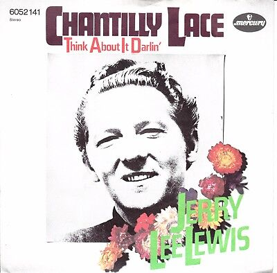 """7""""-  Jerry Lee Lewis = Chantilly Lace / Think About It Darlin'"""