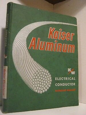 Antique - Kaiser Aluminum - Electrical Conductor Technical Manual - 1St Ed.