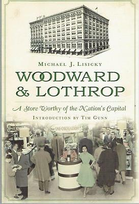 Woodward & Lothrop - A History of a Store Worthy of the Nation's Capital