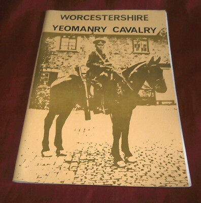 WORCESTERSHIRE YEOMANRY CAVALRY. Brian R Owen. 1982.  Illustrated.