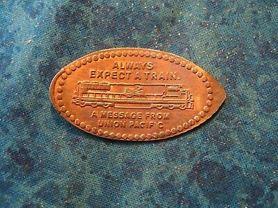 ALWAYS EXPECT A TRAIN MESSAGE UNION PACIFIC Elongated Penny Pressed Smashed 23