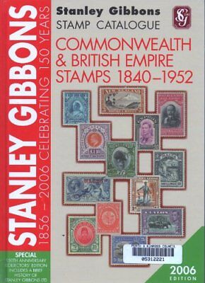 Stanley Gibbons Stamp Catalogue Commonwealth and British Empire 1840-1952 2006,