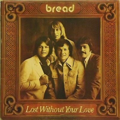 Bread 'lost Without Your Love' Uk Lp