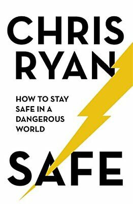 NEW! Safe: How to stay safe in a dangerous world by Chris Ryan Hardcover 19/10