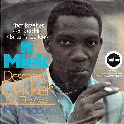 "7""-  Desmond Dekker And The Aces = It Miek / My Prcious Love  (Bild-Cover)"