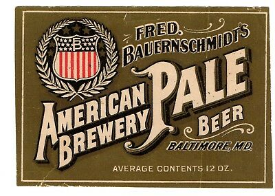 1900s FRED BAUERNSCHMIDT AMERICAN BREWERY, BALTIMORE MARYLAND PRE-PRO BEER LABEL
