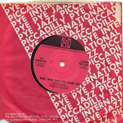 FOUNDATIONS   BABY NOW THAT I'VE FOUND YOU /COME ON BACK TO ME   UK PYE  60s POP