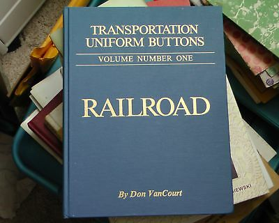 First Edition Transportation Uniform Buttons: Railroad By Don Van Court no DJ