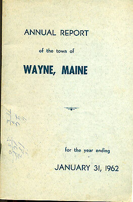 1962 ANNUAL REPORT of the Town of Wayne, Maine