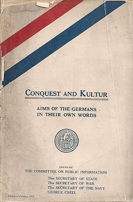 1918 WW1 Booklet CONQUEST AND KULTUR Aims of the Germans in Their Own Words