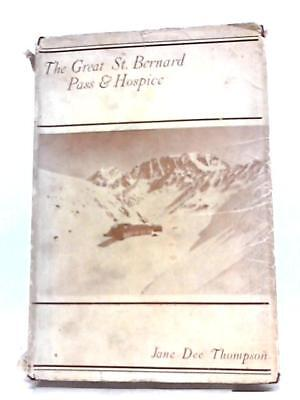 The Great St, Bernard Pass & Hospice Book (Jane Dee Thompson - 1929) (ID:25808)