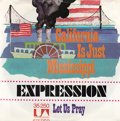 "7"" EXPRESSION: California Is Just Mississippi"