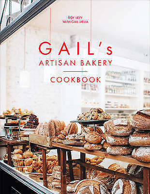 Gail's Artisan Bakery Cookbook, Levy, Roy