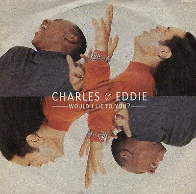 "CHARLES AND EDDIE - WOULD I LIE TO YOU - PS  - 90's - 7"" VINYL"
