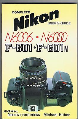 Hove Foto Books - Nikon User Guide F601, F601M , N6006 , N6000 By Michael Huber