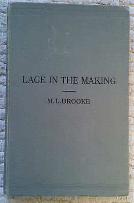 Lace in the Making with Bobbins and Needle, 1st edition 1923