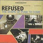 Refused - Shape of Punk to Come (1998)  MINT