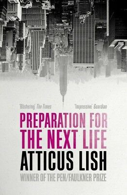 Preparation for the Next Life, Atticus Lish