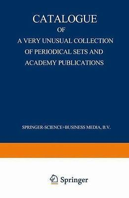 Catalogue of a Very Unusual Collection of Periodical Sets and Academy...