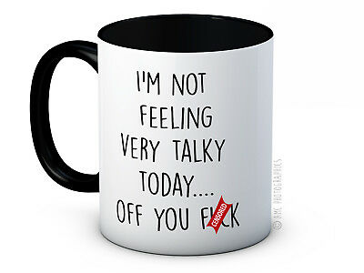 I'm Not Feeling Very Talky Today... Of You F*ck - BHV - Rude Coffee or Tea Mug