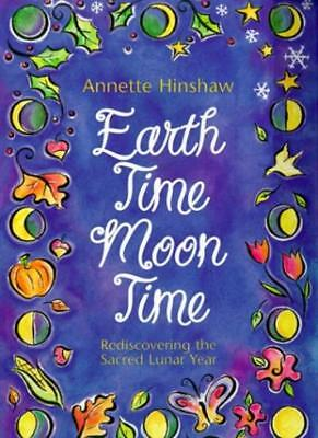 Earthtime, Moontime: Rediscovering the Sacred Lunar Year,Annette Hinshaw