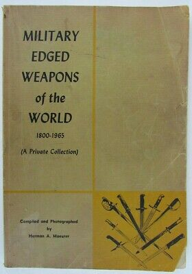 Military Edged Weapons Of The World 1800-1965 Illustrated Reference Catalog